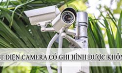 Mất điện camera có quay được không? Giải pháp nào tốt nhất để camera hoạt động liên tục?